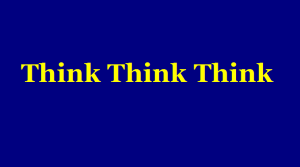 Slogans - Think Think Think